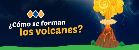 ¿Cómo se forman los volcanes?